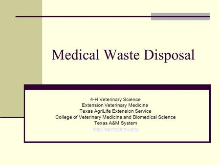 Medical Waste Disposal 4-H Veterinary Science Extension Veterinary Medicine Texas AgriLife Extension Service College of Veterinary Medicine and Biomedical.