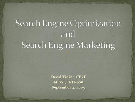 David Tinker, CFRE MISST, INFR608 September 4, 2009.