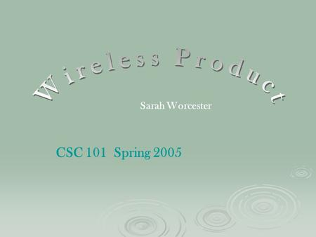 Sarah Worcester CSC 101 Spring 2005. Samsung launches the NEW SGH-p735 Lets Celebrate !! Twist, swivel or flip open the new p735 and re-define your wireless.
