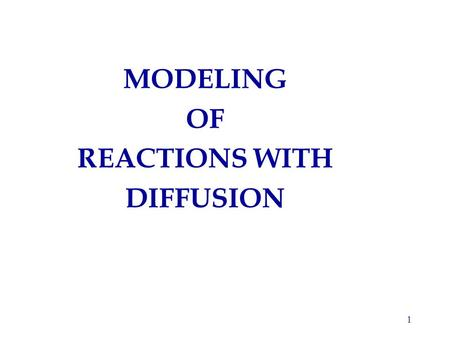 1 MODELING OF REACTIONS WITH DIFFUSION. 2 Semi-infinite slab reaction-diffusion model is improved to better approximate effects of chip thickness and.