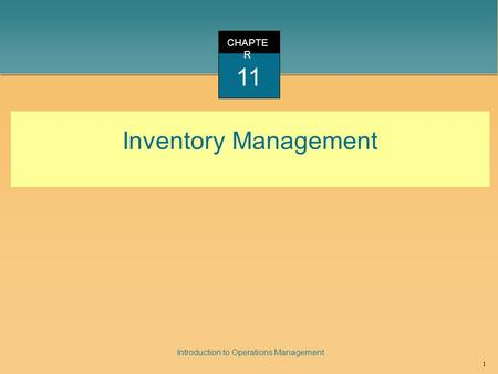 CHAPTER 11 Inventory Management.