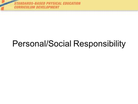 Personal/Social Responsibility