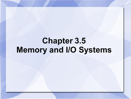 Chapter 3.5 Memory and I/O Systems. Memory Management 2 Only applies to languages with explicit memory management (C, C++) Memory problems are one of.