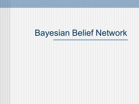 Bayesian Belief Network. The decomposition of large probabilistic domains into weakly connected subsets via conditional independence is one of the most.