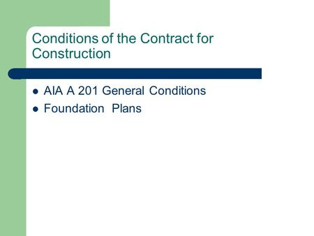 Conditions of the Contract for Construction AIA A 201 General Conditions Foundation Plans.