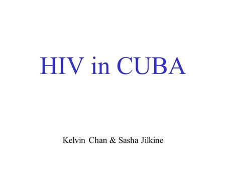 HIV in CUBA Kelvin Chan & Sasha Jilkine. Developing a Model S = Susceptible I = Infected Z = AIDS Patients N = S+I = Active Population.
