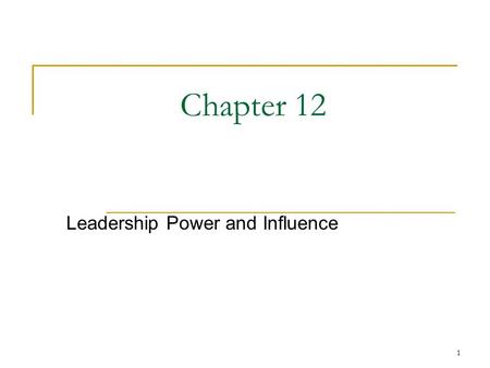 1 Chapter 12 Leadership Power and Influence. 2 Transactional versus Transformational Leadership Transactional leadership a transaction or exchange process.