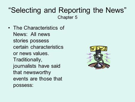 """Selecting and Reporting the News"" Chapter 5"