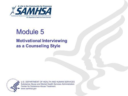 Module 5 Motivational Interviewing as a Counseling Style.