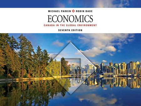 © 2010 Pearson Education Canada. You are studying economics at a time of extraordinary change. Your life will be shaped by the challenges you face and.