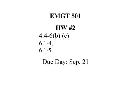 EMGT 501 HW #2 4.4-6(b) (c) 6.1-4, 6.1-5 Due Day: Sep. 21.