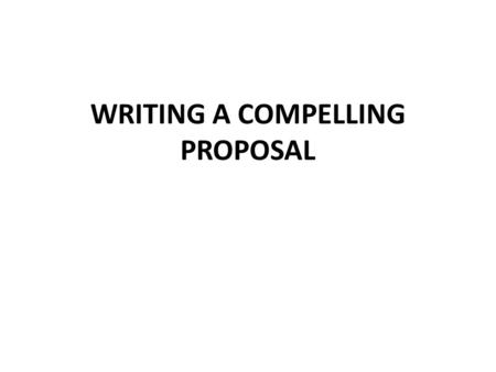 WRITING A COMPELLING PROPOSAL. Review procedures DEPARTMENT OR GROUP Considers new degree program Consults w/ OGS for process, timing, etc. Consults w/
