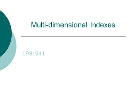 Multi-dimensional Indexes