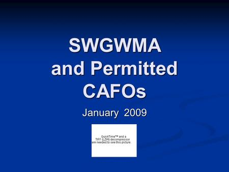 "SWGWMA and Permitted CAFOs January 2009. Definition of ""CAFO"" Confined Animal Feeding Operation as defined in OAR 603-074-0010(3) Confined Animal Feeding."