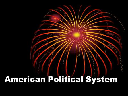 American Political System. Key Influences from the U.S. Constitution 1. Constitutions establish limits.