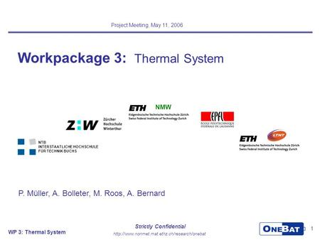 WP 3: Thermal System Strictly Confidential 1 Workpackage 3: Thermal System Project Meeting, May 11, 2006.