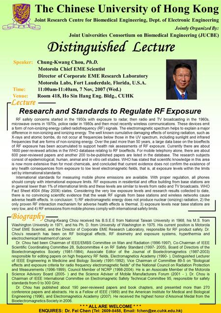 Distinguished Lecture * * * ALL ARE WELCOME * * * ENQUIRES: Dr. Fei Chen ( Tel: 2609-8458,   Chung-Kwang Chou received his B.S.E.E.