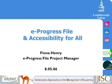 E-Progress File & Accessibility for All Fiona Henry e-Progress File Project Manager 8.05.06.