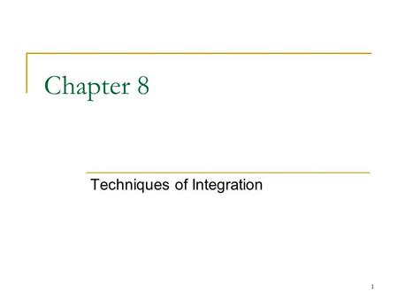 1 Chapter 8 Techniques of Integration. 2 8.1 Basic Integration Formulas.