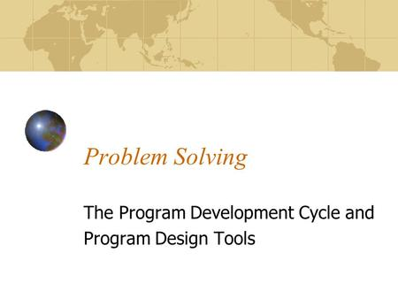 The Program Development Cycle and Program Design Tools