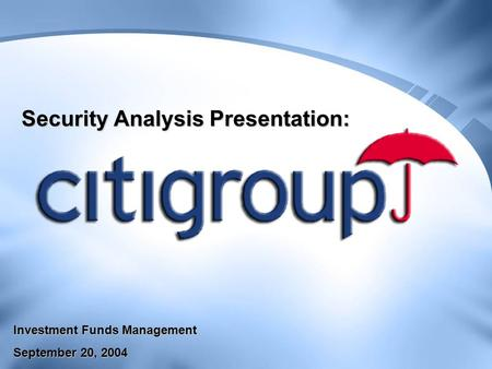 Security Analysis Presentation: Investment Funds Management September 20, 2004.