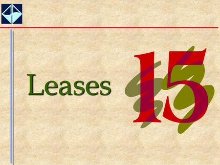 1Leases. 2  Describe the circumstances in which leasing makes more business sense than does an outright sale and purchase.  Understand the accounting.