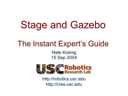Nate Koenig 15 Sep 2004 Stage and Gazebo The Instant Expert's Guide.