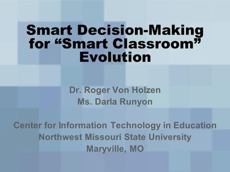"Smart Decision-Making for ""Smart Classroom"" Evolution"