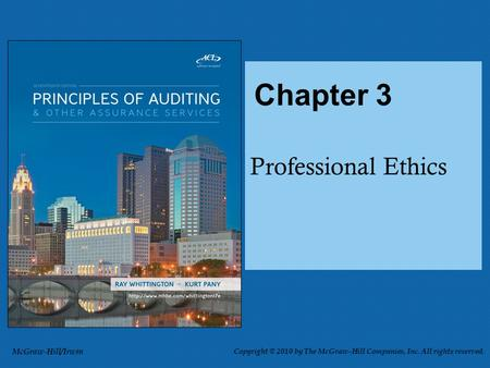 Professional Ethics Chapter 3 McGraw-Hill/Irwin Copyright © 2010 by The McGraw-Hill Companies, Inc. All rights reserved.