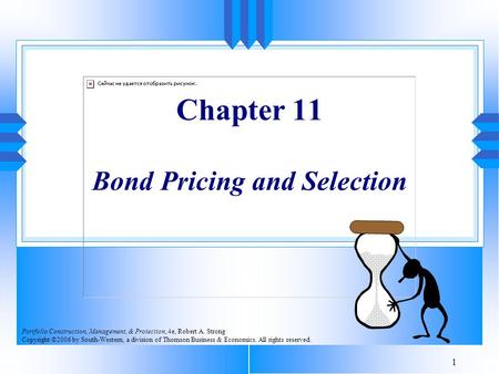Chapter 11 <strong>Bond</strong> Pricing and Selection