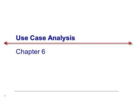 Use Case Analysis Chapter 6.