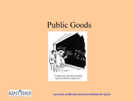 Lectures in Microeconomics-Charles W. Upton Public Goods.