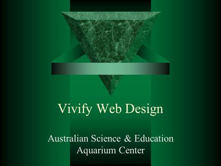 Vivify Web Design Australian Science & Education Aquarium Center.