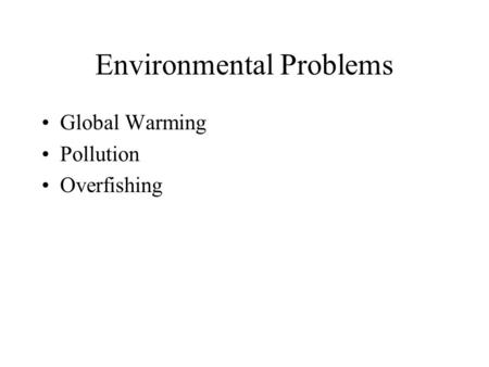 overfishing a global issue essay This overfishing problem can also cause effects, one of the current effects of overfishing is, the population of the top food chain predators such as sharks, tunas, swordfish, and marlins have decreased by 90.