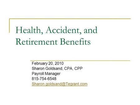 Health, Accident, and Retirement Benefits