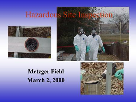 Metzger Field March 2, 2000 Hazardous Site Inspection.