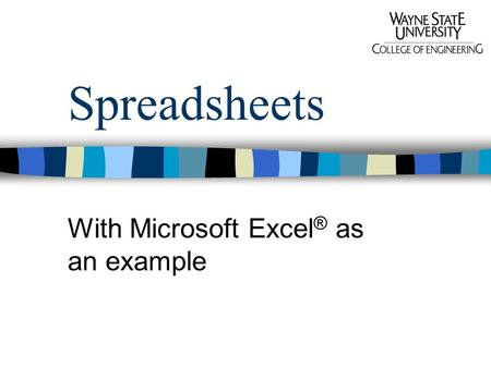 Spreadsheets With Microsoft Excel ® as an example.