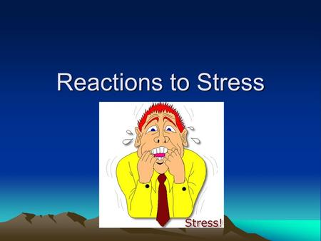 Reactions to Stress. 3 Stages of Stress Reaction 1) Alarm – fight or flight reflex; senses heighten; you become hyperaware 2) Resistance – superficial.
