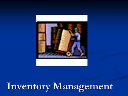 Inventory Management. Overview To hold or not to hold To hold or not to hold Types of inventory Types of inventory Pareto principal Pareto principal ABC.