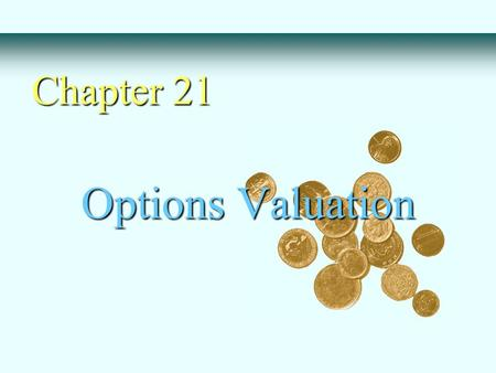 Chapter 21 Options Valuation.
