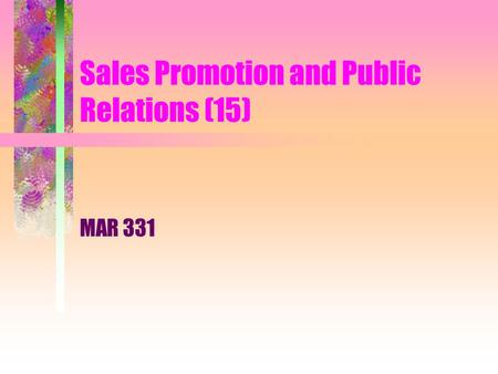 Sales Promotion and Public Relations (15) MAR 331.