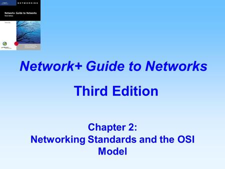 Chapter 2: Networking Standards and the OSI Model