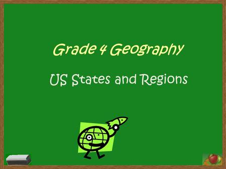 Grade 4 Geography US States and Regions. Objectives The student will be able to properly identify the US states and regions. Students will be able to.