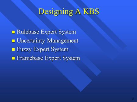Designing A KBS Rulebase Expert System Uncertainty Management
