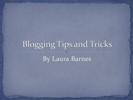 By Laura Barnes. Publishing tools that allow you to write and distribute anything you want Blogs also allow you to interact with your readers via comments.