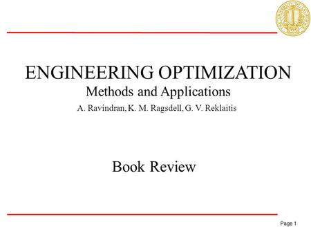 Page 1 Page 1 ENGINEERING OPTIMIZATION Methods and Applications A. Ravindran, K. M. Ragsdell, G. V. Reklaitis Book Review.