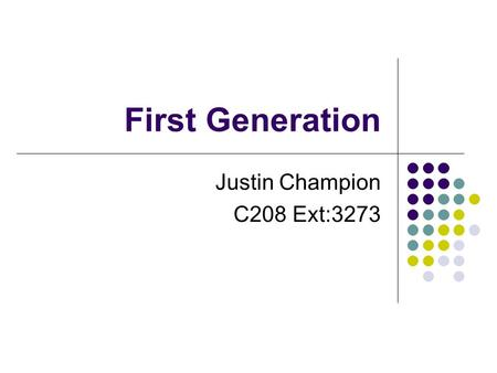 First Generation Justin Champion C208 Ext:3273. First Generation What we will look at 1 st Generation technology Analogue signals Frequency Division Handover.