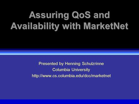 Presented by Henning Schulzrinne Columbia University