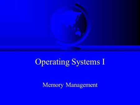 Operating Systems I Memory Management. Overview F Provide Services –processes  –files  F Manage Devices –processor  –memory  –disk 