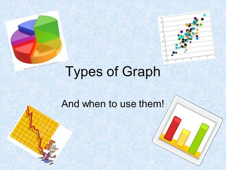 Types of Graph And when to use them!.
